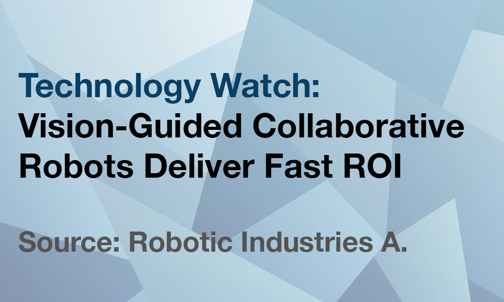 Vision-Guided Collaborative Robots Deliver Fast ROI | FourByThree